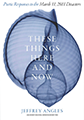These Things Here and Now: Poetic Responses to the March 11, 2011 Disasters